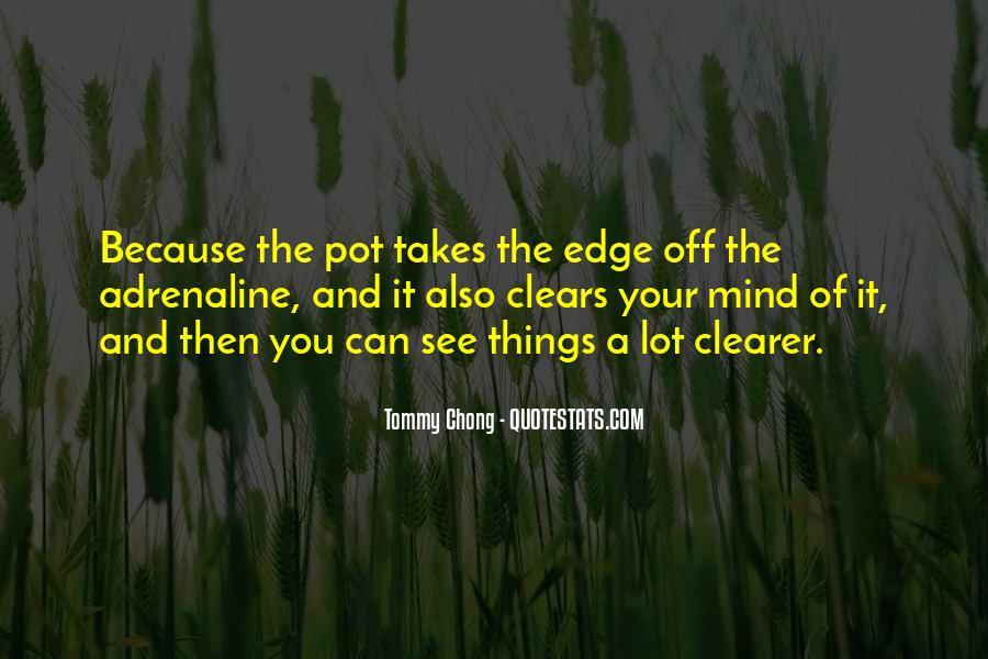 Chong Quotes #1450806