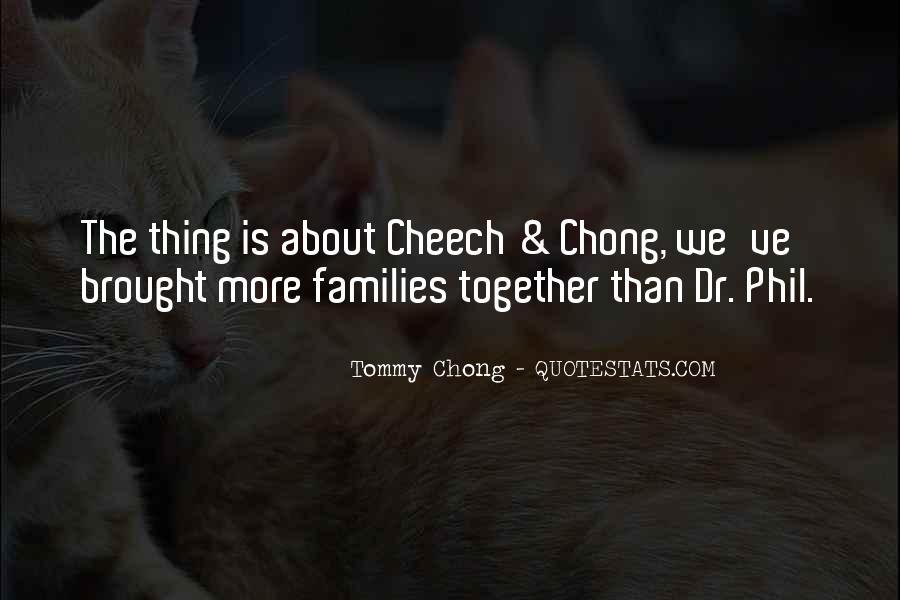 Chong Quotes #214213