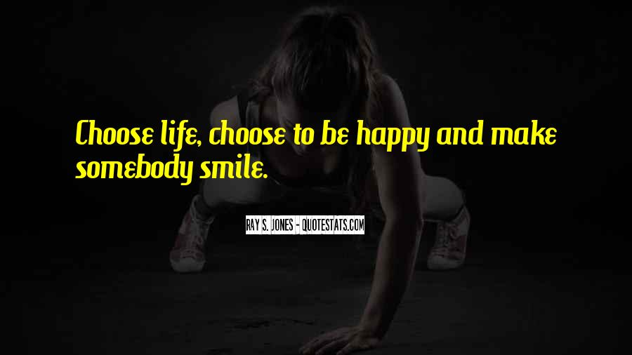 Choose To Smile Quotes #1353449