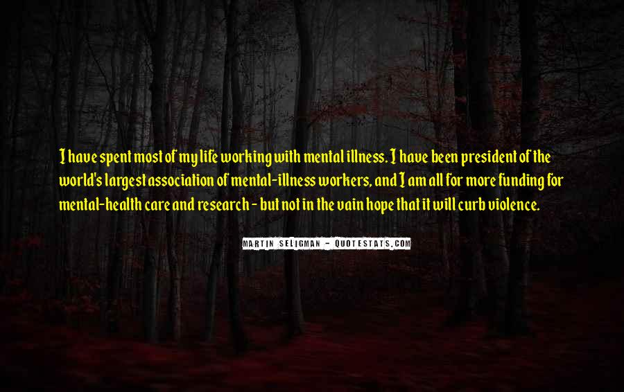 Quotes About Life And Mental Illness #1772047