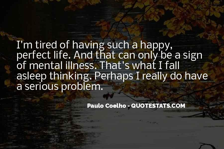 Quotes About Life And Mental Illness #190894