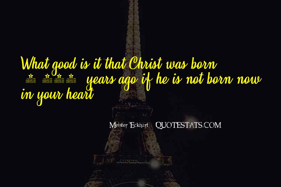 Christ Was Born Quotes #1877045