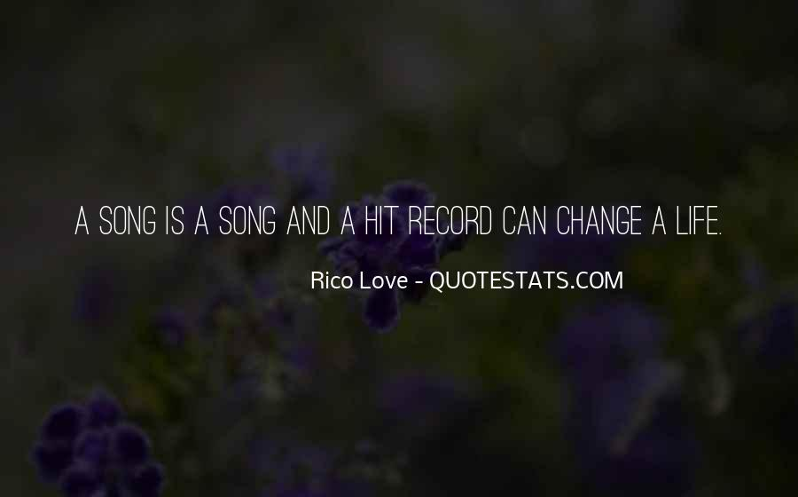 Quotes About Life And Change And Love #110177