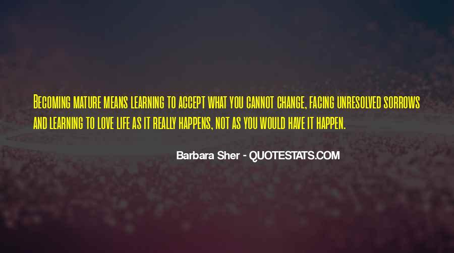 Quotes About Life And Change And Love #157786