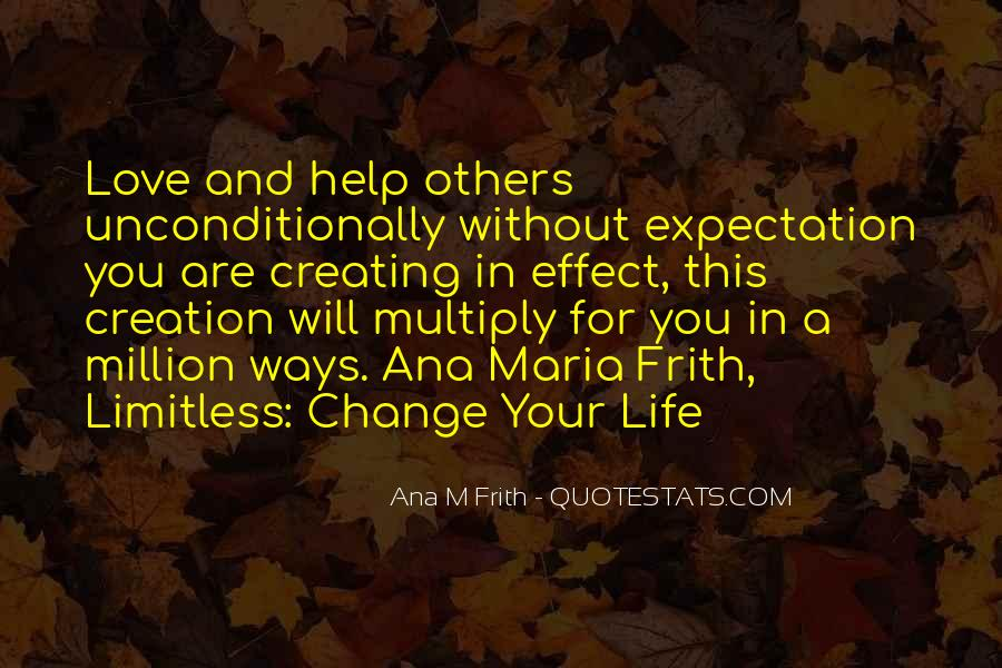 Quotes About Life And Change And Love #26828