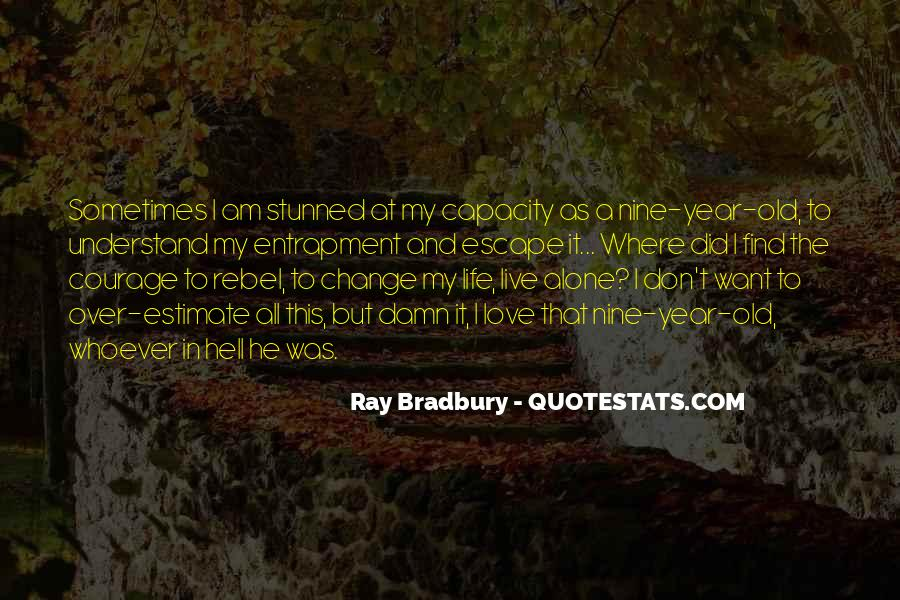 Quotes About Life And Change And Love #313810