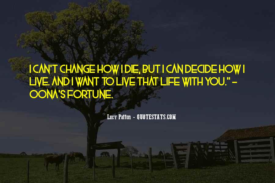 Quotes About Life And Change And Love #441754