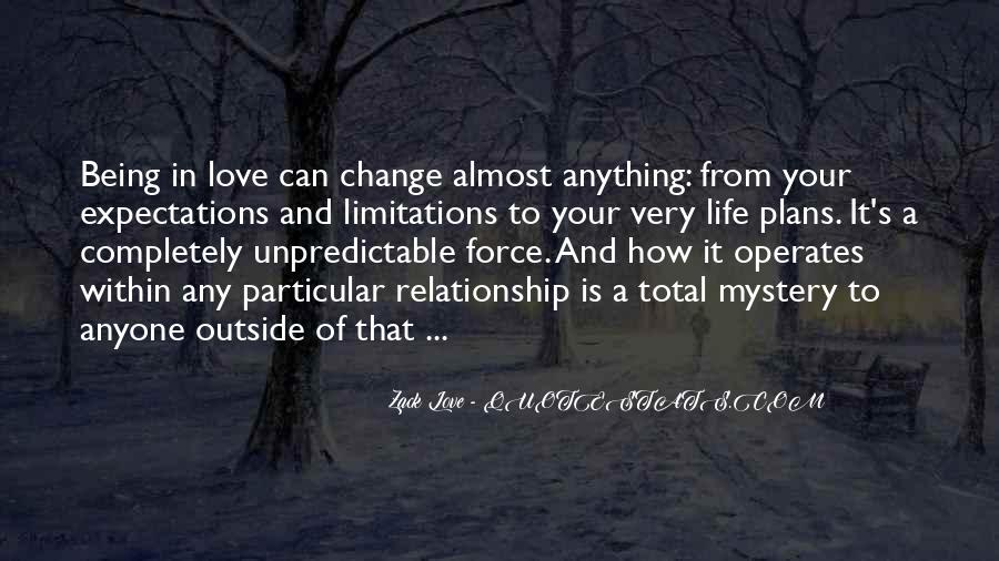 Quotes About Life And Change And Love #547941