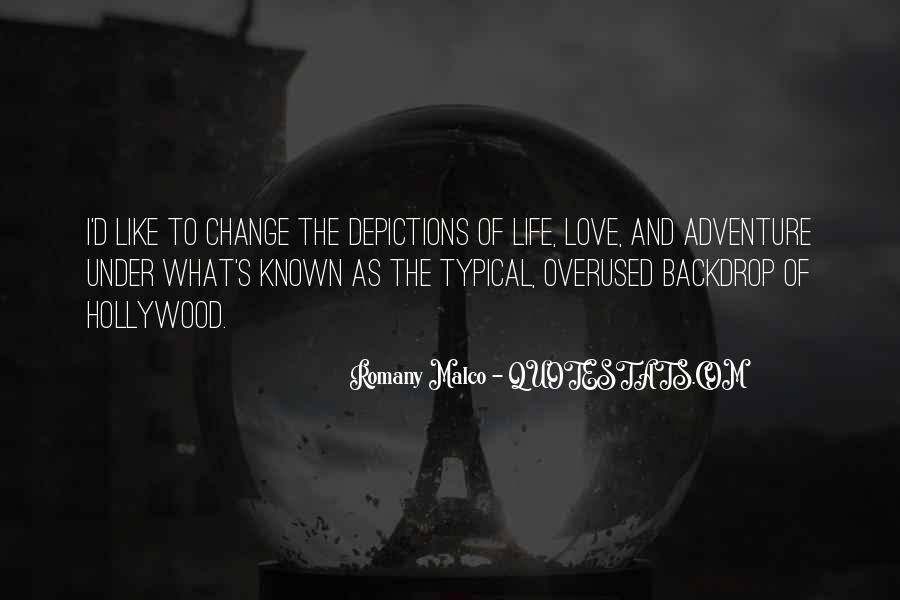 Quotes About Life And Change And Love #590011