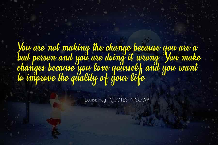 Quotes About Life And Change And Love #736098