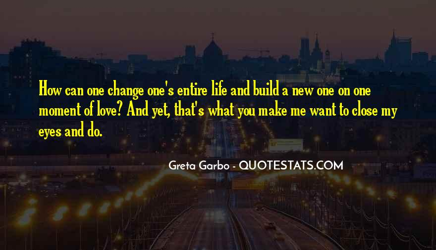 Quotes About Life And Change And Love #742670