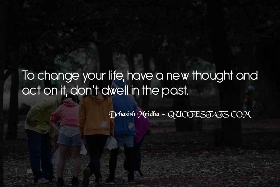 Quotes About Life And Change And Love #849405