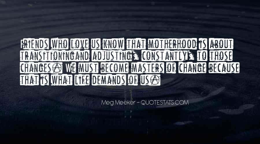 Quotes About Life And Change And Love #865193