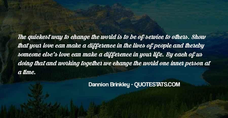 Quotes About Life And Change And Love #917517