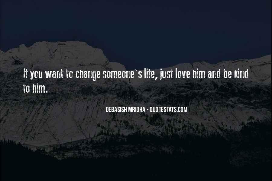Quotes About Life And Change And Love #961845