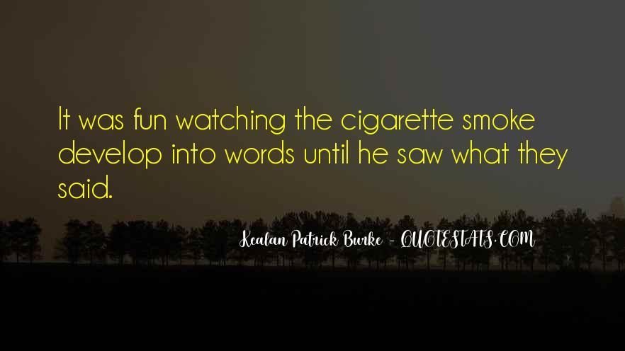 Cigarette Smoke Quotes #1233997
