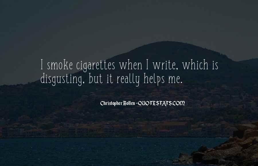 Cigarette Smoke Quotes #1539156