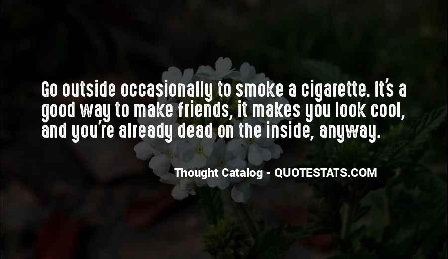 Cigarette Smoke Quotes #1839996
