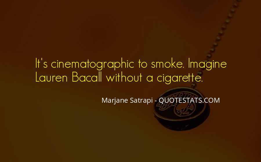 Cigarette Smoke Quotes #305929