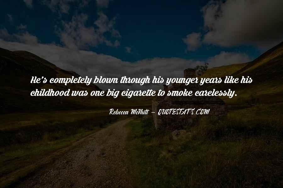 Cigarette Smoke Quotes #706236