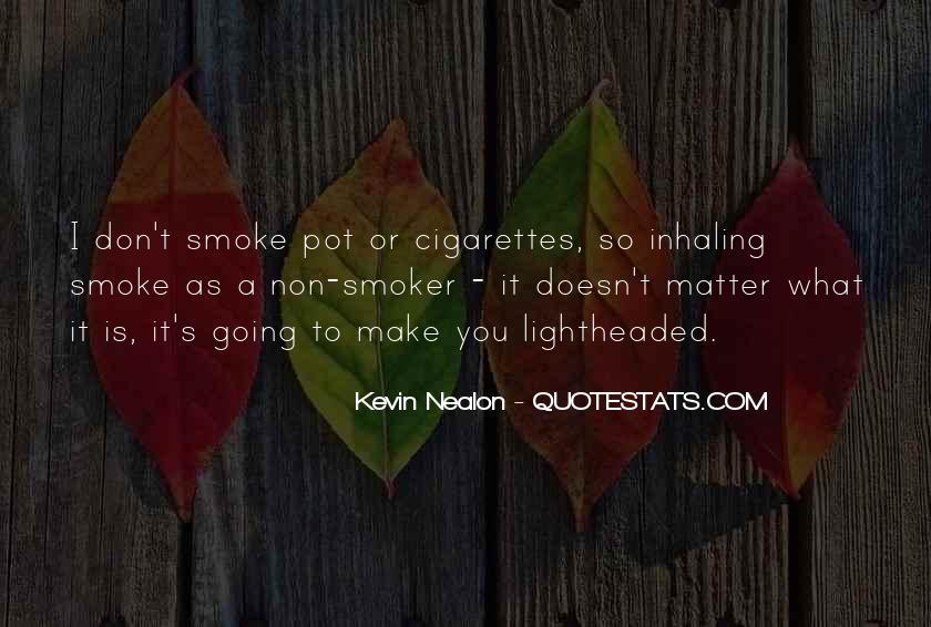 Cigarette Smoke Quotes #930294