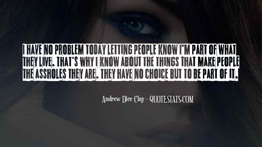 Quotes About Letting Things Be #1154131