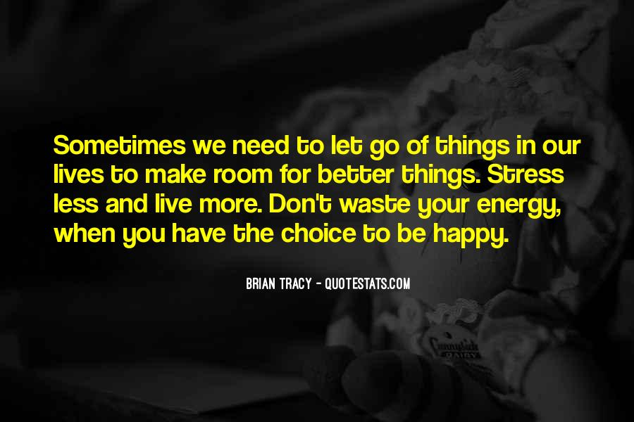 Quotes About Letting Things Be #1268866