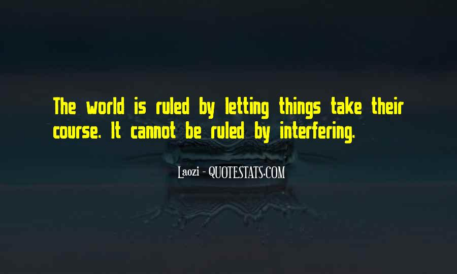 Quotes About Letting Things Be #1874548