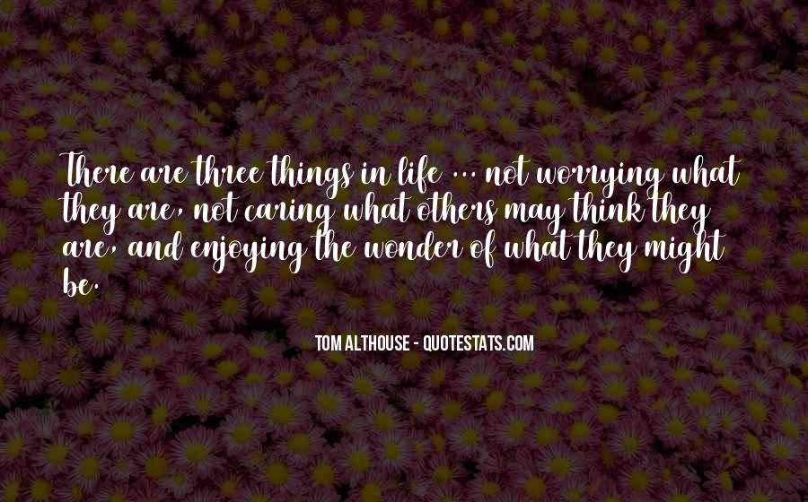 Quotes About Letting Things Be #748715