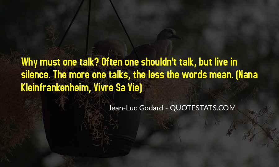 Top 100 Quotes About Less Talk Famous Quotes Sayings About Less Talk