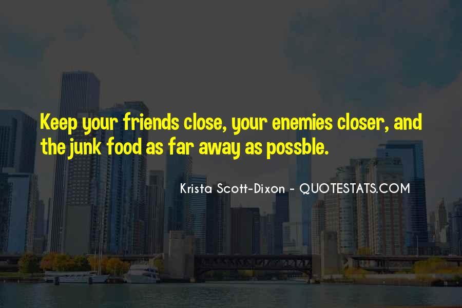 Closer To Enemies Quotes #122324
