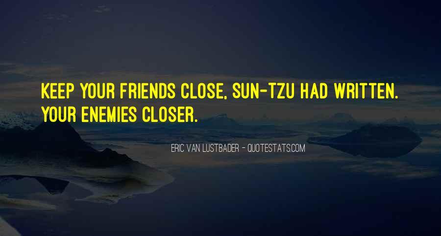 Closer To Enemies Quotes #1465774