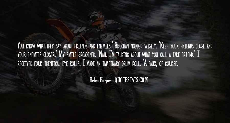 Closer To Enemies Quotes #1509259