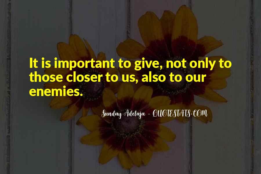 Closer To Enemies Quotes #1838202