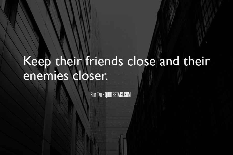 Closer To Enemies Quotes #396737