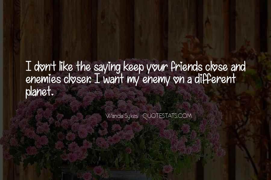 Closer To Enemies Quotes #833607
