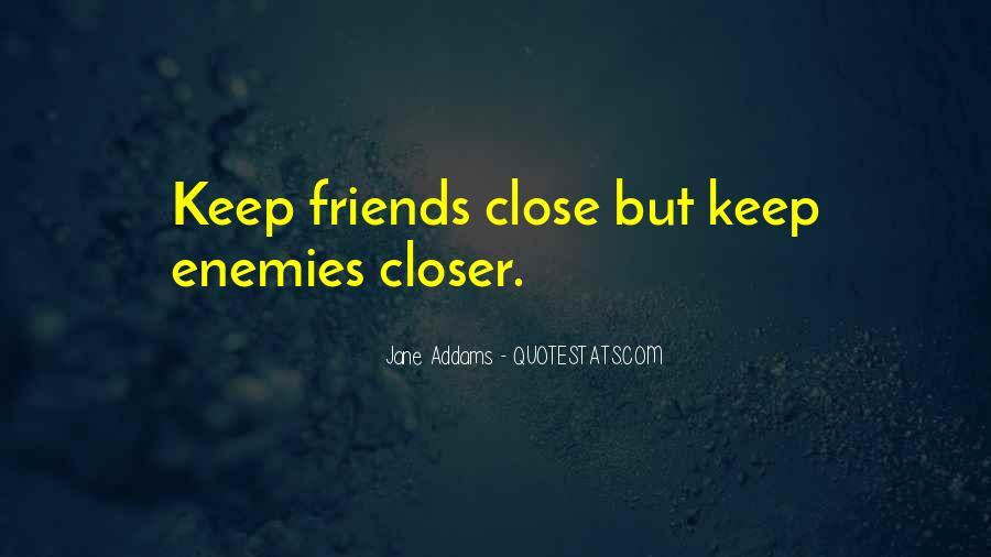 Closer To Enemies Quotes #835780