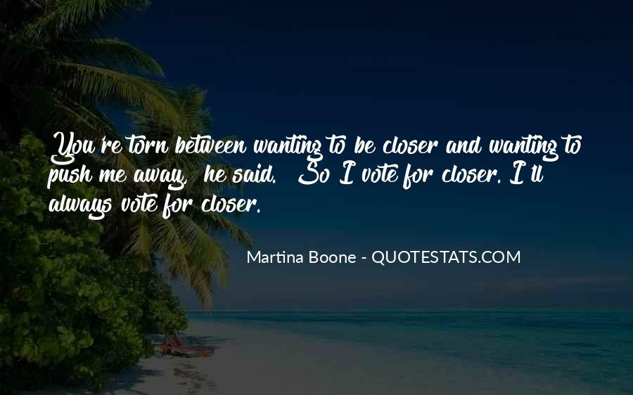 Closer To Me Quotes #18417