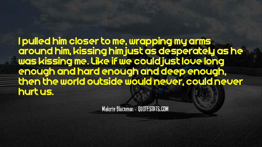 Closer To Me Quotes #267318
