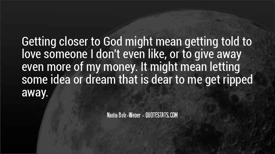 Closer To Me Quotes #410643