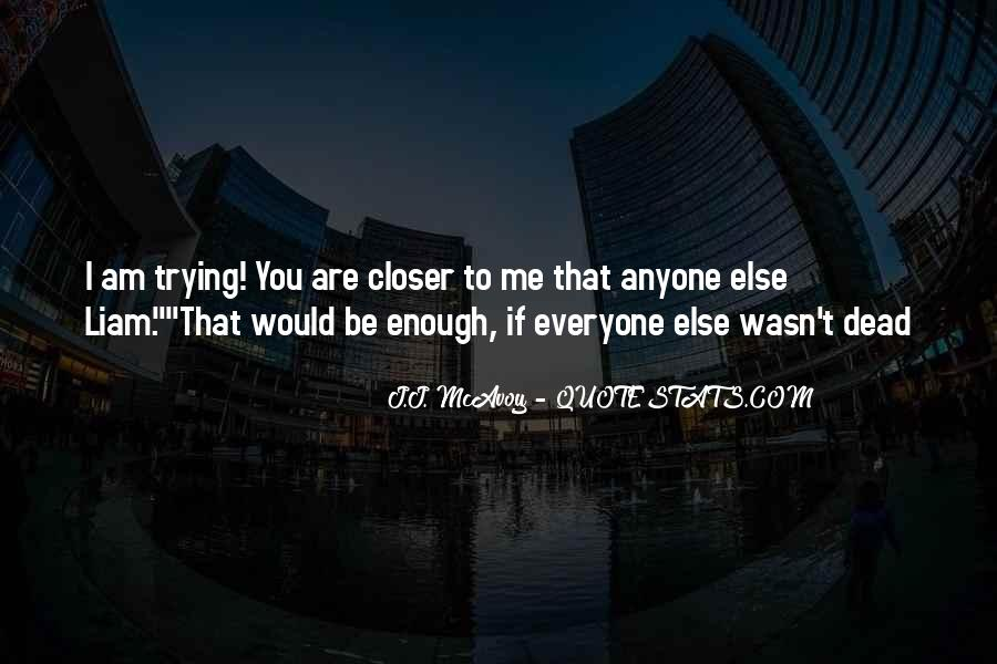 Closer To Me Quotes #439073