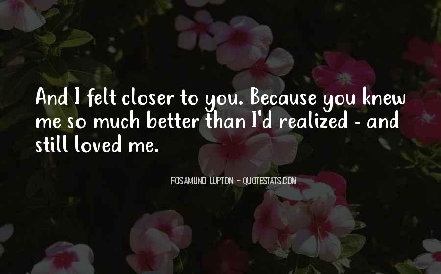 Closer To Me Quotes #97341