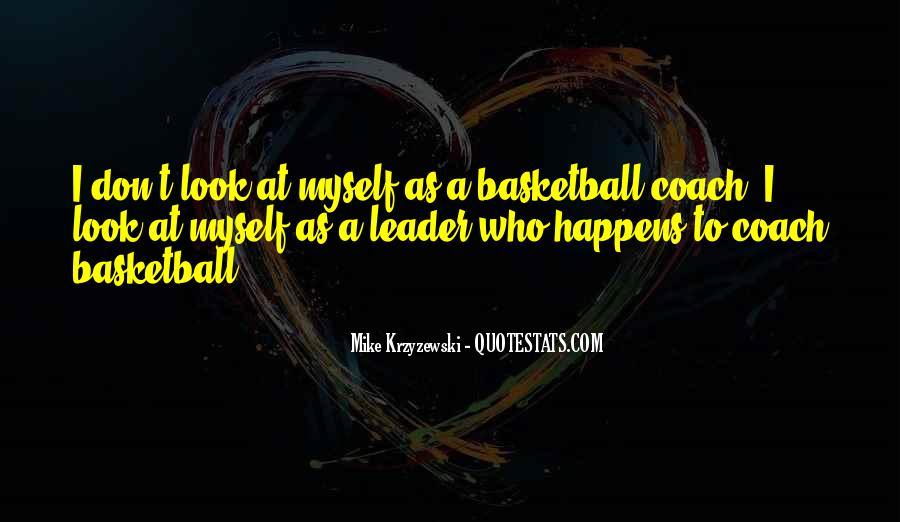 Coach Mike Krzyzewski Quotes #771865
