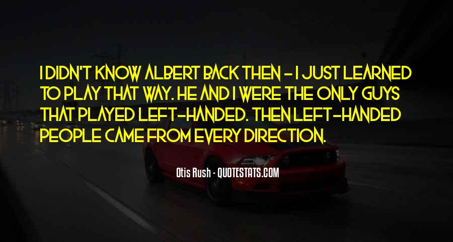 Quotes About Left Handed People #660239