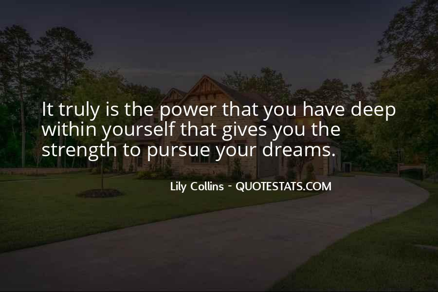 Quotes About The Power Of Your Dreams #541763
