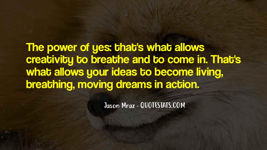 Quotes About The Power Of Your Dreams #652262