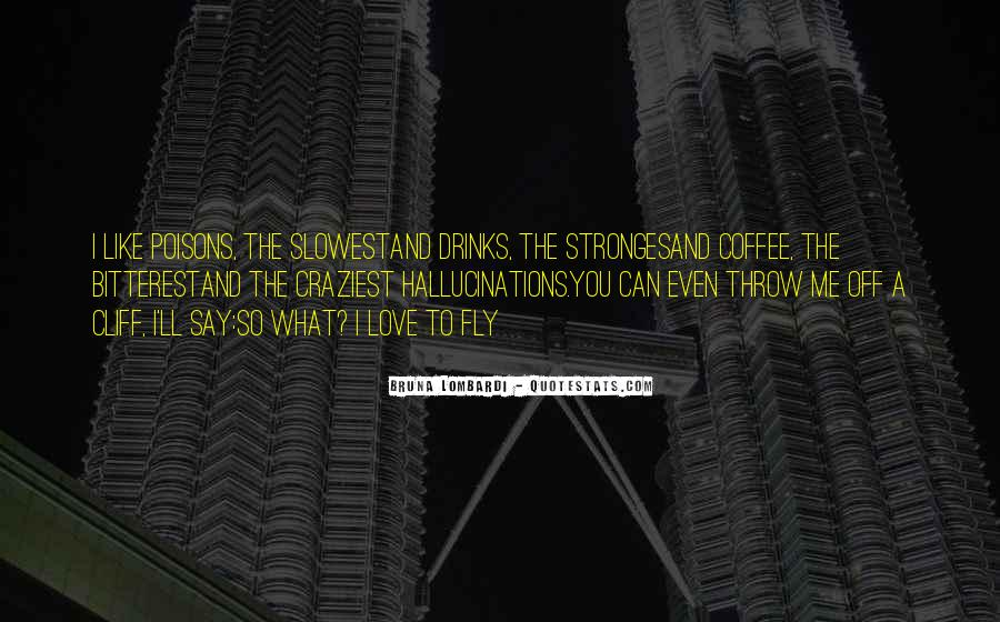 Coffee Drinks Quotes #1762133