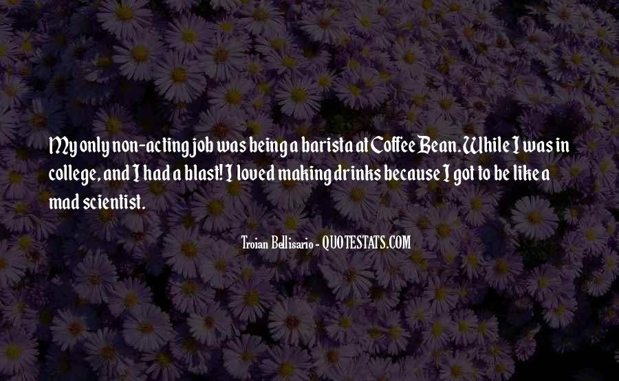 Coffee Drinks Quotes #19844