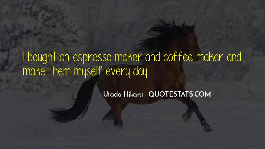 Coffee Maker Quotes #217081
