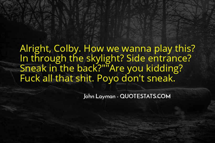 Colby O'donis Quotes #1871152